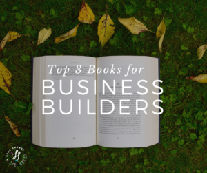 Top 3 books for business builders