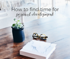 How to find time for personal development